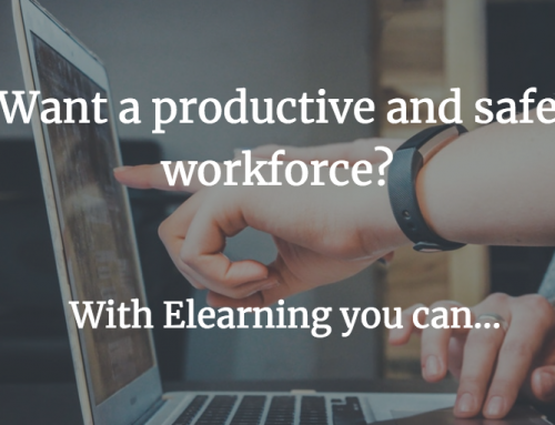 Why Elearning is ideal to maintain a happy & safe workforce