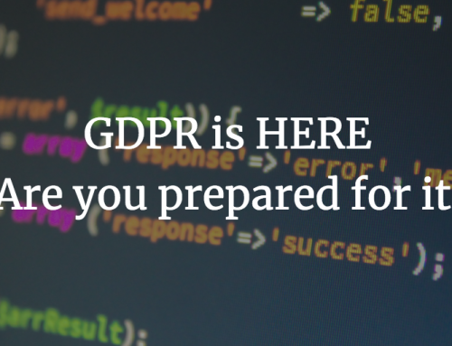 GDPR is HERE. Are you prepared for it?