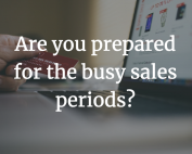 Are you prepared for the busy sales periods?, ecommerce, websites, shop, sales