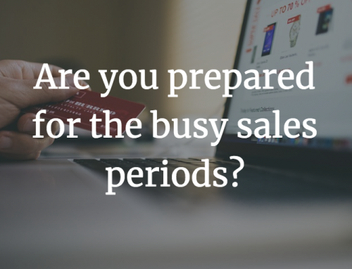 Are you prepared for the busy sales periods?