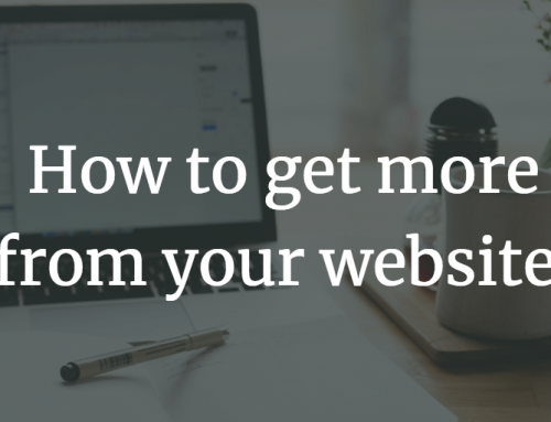 Be data savvy – Get more from your website
