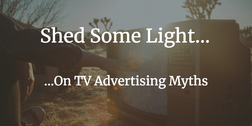 tv advertising, Myths and Facts