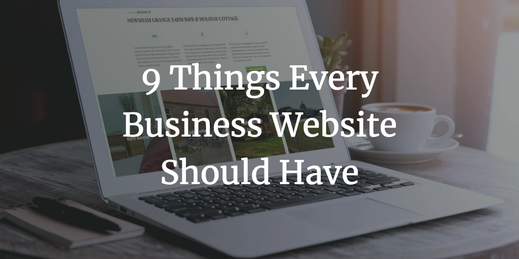 9 Things Every Business Website Should Have, websites, website design, online, digital marketing, seo